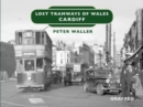 Lost Tramways of Wales: Cardiff - Book