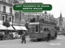 Lost Tramways of Wales: North Wales - Book