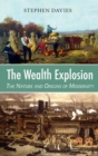 The Wealth Explosion : The Nature and Origins of Modernity - Book
