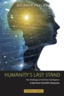 Humanity's Last Stand : The Challenge of Artificial Intelligence, A Spiritual-Scientific Respose - eBook