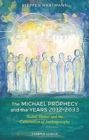 The Michael Prophecy and the Years 2012-2033 : Rudolf Steiner and the Culmination of Anthroposophy - Book