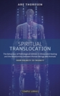 Spiritual Translocation : The Behaviour of Pathological Entities in Illness and Healing and the Relationship between Human Beings and Animals: From Polarity to Triunity - eBook