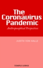 The Coronavirus Pandemic : Anthroposophical Perspectives - eBook
