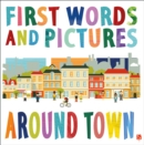 First Words & Pictures: Around Town - Book