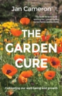 The Garden Cure : Cultivating our well-being and growth - eBook