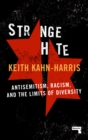 Strange Hate : Antisemitism, Racism and the Limits of Diversity - Book