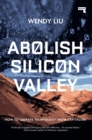 Abolish Silicon Valley : How to Liberate Technology from Capitalism - Book
