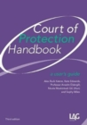 Court of Protection Handbook : a user's guide - Book