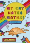 My Cat Hates Maths : Number Skills for Ages 8-11 - Book
