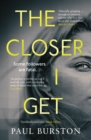 The Closer I Get - Book