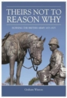 'Theirs Not to Reason Why' : Horsing the British Army 1875-1925 - Book