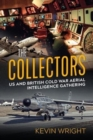 The Collectors : Us and British Cold War Aerial Intelligence Gathering - Book