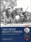 The Most Heavy Stroke : The Battle of Roundway Down 1643 - Book