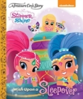 A Treasure Cove Story - Shimmer & Shine - Wish Upon A Sleepover - Book