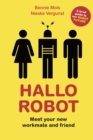 Hallo Robot : Meet Your New Workmate and Friend - Book