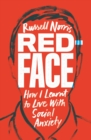 Redface : How I Learnt to Live With Social Anxiety - Book