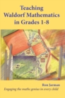 Teaching Waldorf Mathematics in Grades 1-8 : Engaging the maths genius in every child - Book