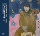 Gauguin and the Impressionists : The Ordrupgaard Collection - Book