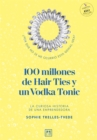 100 Million Hair Ties and a Vodka Tonic : An entrepreneur's story - Book