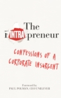 The Intrapreneur : Confessions of a corporate insurgent - Book