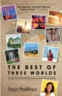 The Best of Three Worlds : A soulful, cultural and historical journey across three continents - Book