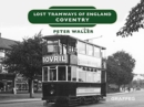 Lost Tramways of England: Coventry - Book