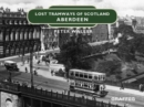 Lost Tramways of Scotland: Aberdeen - Book