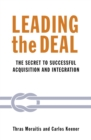 Leading the Deal : The secret to successful Acquisition & Integration - Book