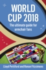 World Cup 2018 : The Ultimate Guide for Armchair Fans - Book
