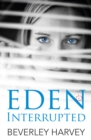 Eden Interrupted - Book