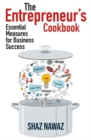 The Entrepreneur's Cookbook : Essential Measures for Business Success - Book