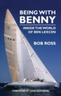 Being with Benny : Inside the World of Ben Lexcen - Book