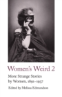 Women's Weird 2 : More Strange Stories by Women, 1891-1937 - Book