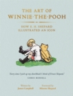 The Art of Winnie-the-Pooh : How E. H. Shepard Illustrated an Icon - Book