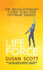 Life Force : The Revolutionary 7-Step Plan for Optimum Energy - Book