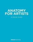 Anatomy for Artists : A visual guide to the human form - Book