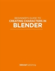 Beginner's Guide to Creating Characters in Blender - Book