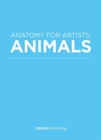 Anatomy for Artists: Animals : A Visual Guide to Animal Anatomy - Book