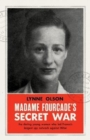 Madame Fourcade's Secret War : the daring young woman who led France's largest spy network against Hitler - Book