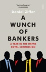 A Wunch of Bankers : a year in the Hayne royal commission - Book