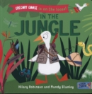 Gregory Goose is on the Loose! : In the Jungle - Book