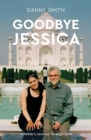 Goodbye Jessica : A Father's Journey Through Grief - Book