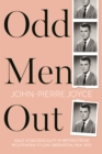 Odd Men Out : Male homosexuality in Britain from Wolfenden to Gay Liberation, 1954-1970 - Book