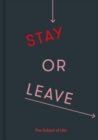 Stay or Leave : A guide to whether to remain in, or end, a relationship - Book