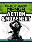 The Art of Drawing Manga: Action & Movement - Book