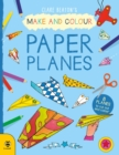 Make & Colour Paper Planes : 8 Planes to Cut out and Colour - Book