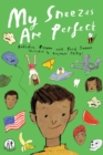My Sneezes Are Perfect : Poems for Children - eBook