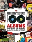The Greatest 100 Albums to own on Vinyl : The must have records for your collection - Book
