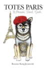 Totes Paris : A Dog's Travel Guide - Book