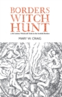 Borders Witch Hunt : The Story of the 17th Century Witchcraft Trials in the Scottish Borders - Book